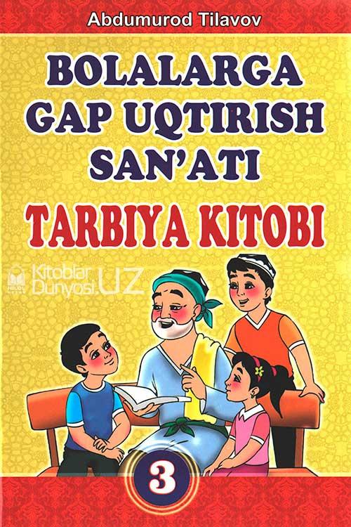 «Bolalarga gap uqtirish san'ati» 3-kitob