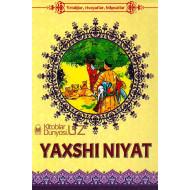 «Yaxshi niyat»