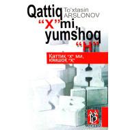 "«Qattiq ""X""mi, yumshoq ""H""»"