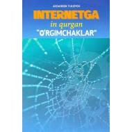 """«Internetga in qurgan """"o'rgimchaklar""""»"""