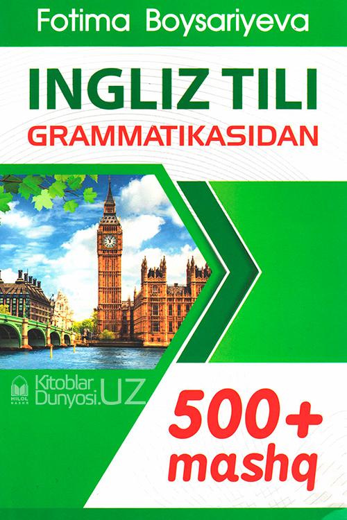 «Ingliz tili grammatikasidan 500+ mashq»