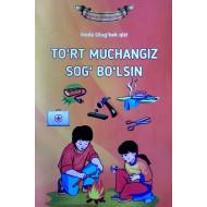 «To'rt muchangiz sog' bo'lsin»